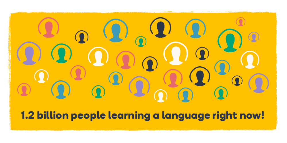 1.2 billion people are learning a language